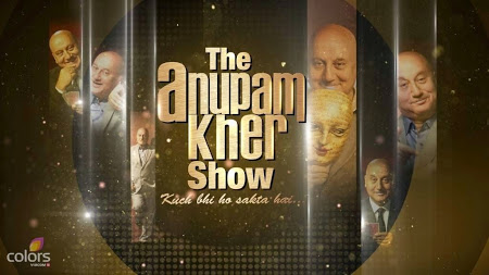 The Anupam Kher Show 27th July (2014)